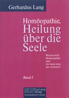 Homöopathie, Heilung über die Seele in 2 Bänden/Gerhardus Lang