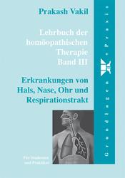 Band 3: Krankheiten von Hals, Nase, Ohren und Respirationstrakt/Prakash Vakil