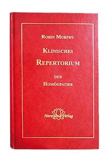 Klinisches Repertorium der Homöopathie/Robin Murphy