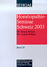 Homöopathie-Seminar Schweiz 2003 Band IX/Sanjay Sehgal / Yogesh  Sehgal