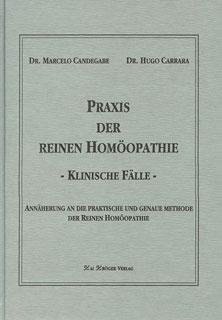 Praxis der Reinen Homöopathie/Marcelo Candegabe / Hugo Carrara