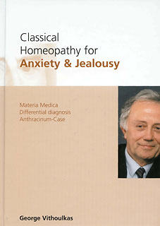 Classical Homeopathy for Anxiety & Jealousy/George Vithoulkas
