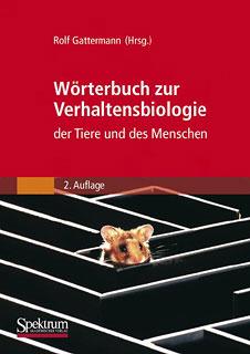 Wörterbuch zur Verhaltensbiologie der Tiere und des Menschen/Rolf Gattermann