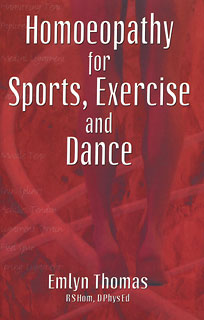 Homoeopathy for Sports, Exercise and Dance/Emlyn Thomas