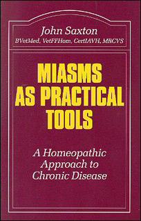 Miasms as Practical Tools/John Saxton