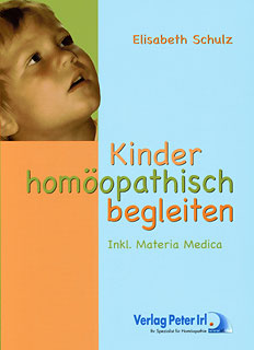 Kinder homöopathisch begleiten inkl. Materia Medica/Elisabeth Schulz