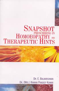 Snapshot Prescribing in Homoeopathy and Therapeutic Hints/E. Balakrishnan, / Ramani Pradeep Kumar