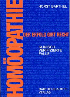 Homöopathie - der Erfolg gibt recht/Horst Barthel