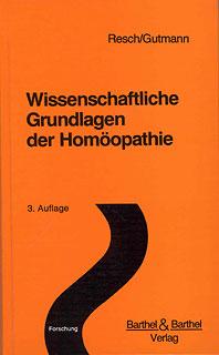 Wissenschaftliche Grundlagen der Homöopathie, Gerhard Resch / Victor Gutmann