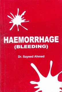 Haemorrhage (Bleeding)/Sayeed Ahmad