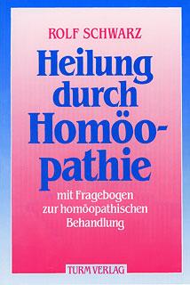 Heilung durch Homöopathie/Rolf Schwarz
