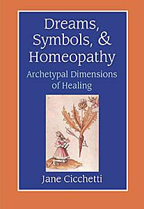 Dreams, Symbols, & Homeopathy/Jane Cicchetti