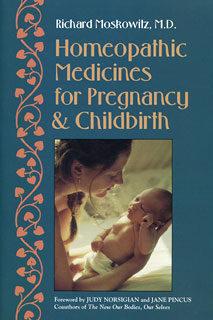 Homeopathic Medicines for Pregnancy & Childbirth/Richard Moskowitz