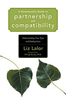 A Homeopathic Guide to Partnership and Compatibility/Liz Lalor