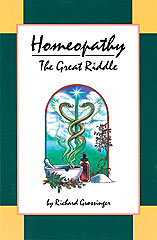 Homeopathy: The Great Riddle/Richard Grossinger