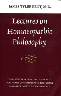 Lectures on Homoeopathic Philosophy/James Tyler Kent
