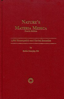 Nature's Materia Medica - 4th edition, Robin Murphy