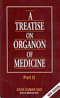 A Treatise on Organon of Medicine Part II/Asok Kumar Das