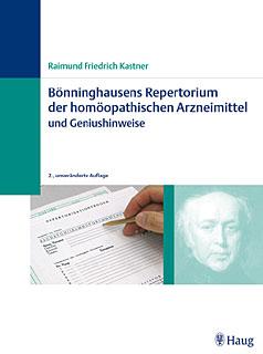 Bönninghausens Repertorium der homöopathischen Arzneimittel und Geniushinweise/Raimund F. Kastner / Clemens von Bönninghausen