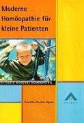 Moderne Homöopathie für kleine Patienten/Annette Porcher-Spark