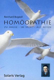 Homöopathie zu Hause - im Sport - auf Reisen/Reinhard Bogdoll