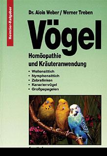 Vögel - Homöopathie und Kräuteranwendung/Alois Weber / Werner Treben