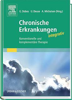 Chronische Erkrankungen integrativ/Gustav Dobos / Ulrich Deuse / Andreas Michalsen