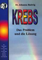 Krebs - Das Problem und die Lösung/Johanna Budwig Dr.