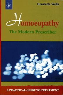 Homoeopathy the Modern Prescriber/Henrietta Wells