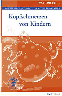 Was tun bei Kopfschmerzen von Kindern, Annette Kerckhoff / Stephanie von Frankenberg