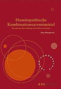 Homöopathische Kombinationsarzneimittel/Otto Weingärtner