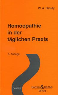 Homöopathie in der täglichen Praxis/Willis Alonzo Dewey