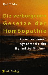 Die verborgenen Gesetze der Homöopathie/Karl Tobler