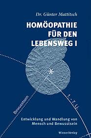 Homöopathie für den Lebensweg I/Günter Mattitsch