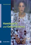 Homöopathie und Geburtstrauma/Harry van der Zee
