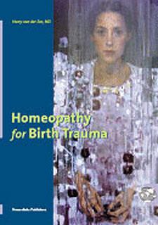 Homeopathy for Birth Trauma/Harry van der Zee