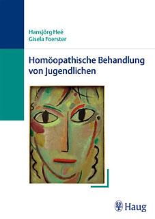 Homöopathische Behandlung von Jugendlichen/Gisela Förster / Hansjörg Heé
