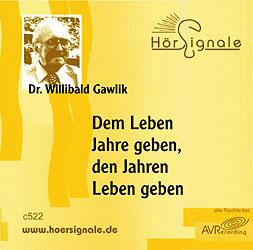 Dem Leben Jahre geben, den Jahren Leben geben - CD, Willibald Gawlik