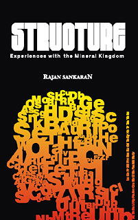 Structure (Experiences with the Mineral Kingdom)/Rajan Sankaran