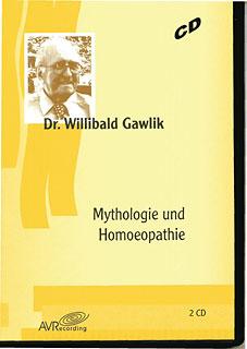 Mythologie und Homöopathie - 2 CD's, Willibald Gawlik