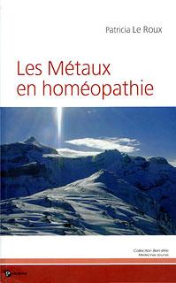 Les Métaux en homéopathie, Patricia Le Roux