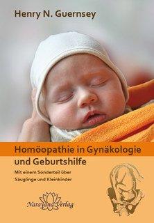 Homöopathie in Gynäkologie und Geburtshilfe/Henry Newell Guernsey