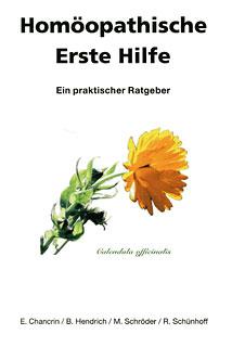Homöopathische Erste Hilfe/Edith Chancrin / Barbara Hendrich / Monika Schröder / Regine Schünhoff