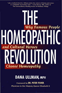 The Homeopathic Revolution/Dana Ullman