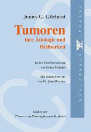 Tumoren - ihre Ätiologie und Heilbarkeit - Restposten/J.G. Gilchrist