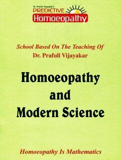 Predictive Homoeopathy - Homoeopathy and Modern Science/Prafull Vijayakar