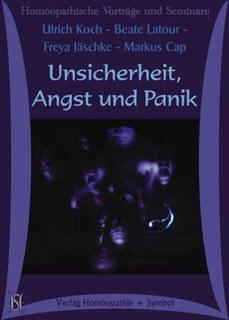 Unsicherheit, Angst und Panik. 5 CD´s, Freya Jäschke / Beate Latour / Ulrich Koch / Markus Cap