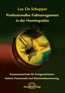 Professionelles Fallmanagement in der Homöopathie/Luc De Schepper