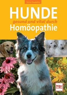 Hunde gesund und vital durch Homöopathie, Petra Pawletko