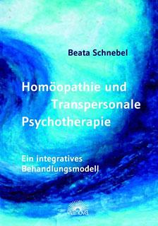 Homöopathie und Transpersonale Psychotherapie/Beate Schnebel